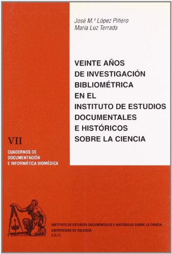 Veinte Anos De Investigacion Bibliometrica En El: Lopez Pinero, Jose