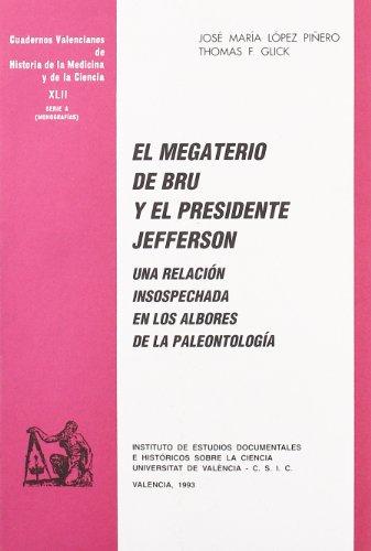 EL MEGATERIO DE BRU Y EL PRESIDENTE: LÓPEZ PIÑERO, JOSÉ