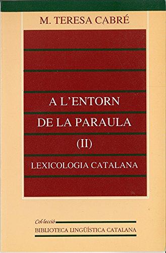 9788437015187: A l'entorn de la paraula (II): lexicologia catalana (Biblioteca Lingüística Catalana)