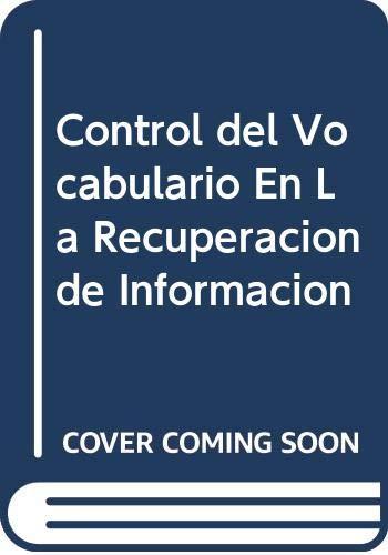 9788437023151: Control del Vocabulario En La Recuperacion de Informacion (Spanish Edition)