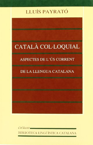 9788437023397: Català col·loquial. Aspectes de l'ús corrent de la llengua catalana (3a ed.) (Biblioteca Lingüística Catalana)