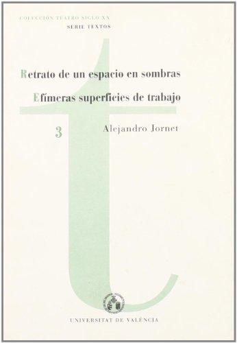 9788437033136: Retrato de un espacio en sombras y efímeras superficies de trabajo (Teatro Siglo XXI. Textos)