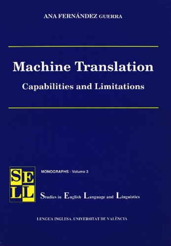 9788437042664: Machine Translation. Capabilities and limitations (Studies in English Language and Linguistics. Monographs)
