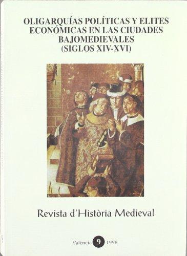 9788437044330: Oligarquías políticas y élites económicas en las ciudades bajomedievales (siglos XIV-XVI)