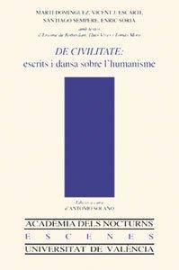 9788437045719: De civilitate: escrits i dansa sobre l'humanisme (Acadèmia dels Nocturns)