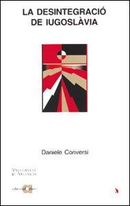 9788437047096: La desintegració de Iugoslàvia (El Món de les Nacions)
