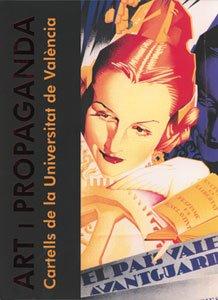 9788437052731: Art i propaganda: Cartells de la Universitat de València (Catàlegs d'exposicions)