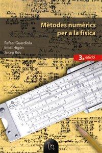 Mètodes numèrics per a la física (3a ed.) - Rafael Guardiola, Emili Higón i Josep Ro