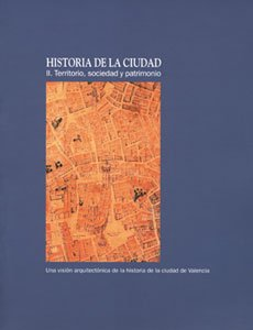 9788437054315: Historia de la Ciudad ii. Territorio, Sociedad y Patrimonio: una Vision Arquitectonica de la Historia de la Ciudad de Valencia