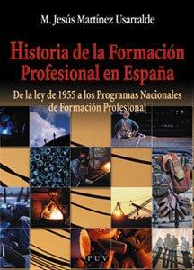 9788437054490: Historia de la Formación Profesional en España