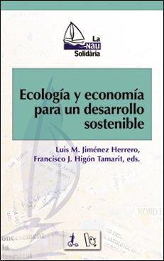 Ecología y economía para un desarrollo sostenible: Jimenez Herrero Luis