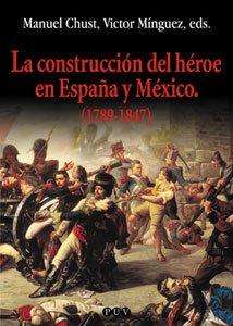 9788437056906: Construcción del héroe en España y México (1789-1847), La