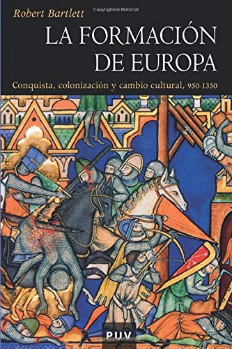 9788437056913: La formación de Europa: Conquista, colonización y cambio cultural, 950 - 1350 (Història) (Spanish Edition)