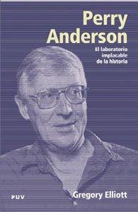 9788437059358: Perry Anderson: El laboratorio implacable de la historia (Biografías)