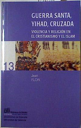 9788437059471: GUERRA SANTA, YIHAD, CRUZADA. VIOLENCIA Y RELIGION EN EL CRISTIANISMO Y EL ISLAM