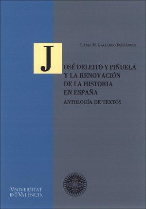 9788437060415: José Deleito y Piñuela y la renovación de la historia en España : antología de textos