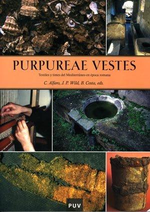 PURPUREAE VESTES. ACTAS DEL I SYMPOSIUM INTERNACIONAL: ALFARO, C. /