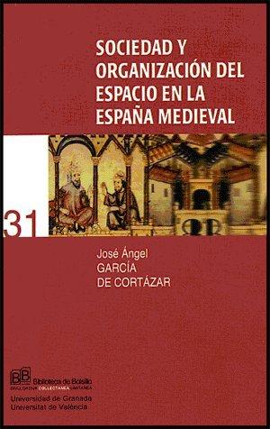 9788437060989: Sociedad y organización del espacio en la España medieval (Coeds. Editorial Universidad de Granada)
