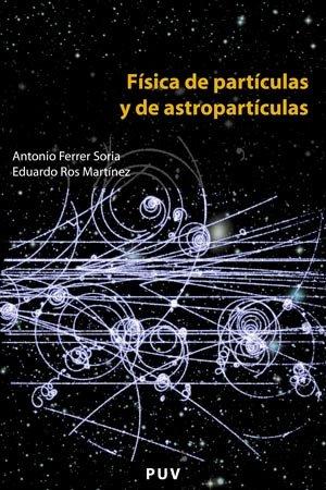 9788437061801: Física de partículas y de astropartículas (Educació. Sèrie Materials)
