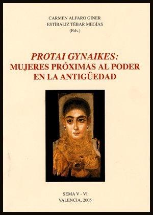 9788437061856: Protai Gynaikes: mujeres próximas al poder en la antigüedad