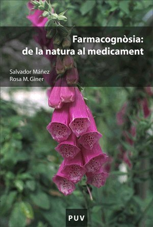 Farmacognòsia : de la natura al medicament: Rosa María Giner