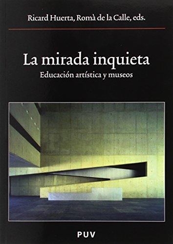 9788437061955: La mirada inquieta: Educación artística y museos (Oberta)