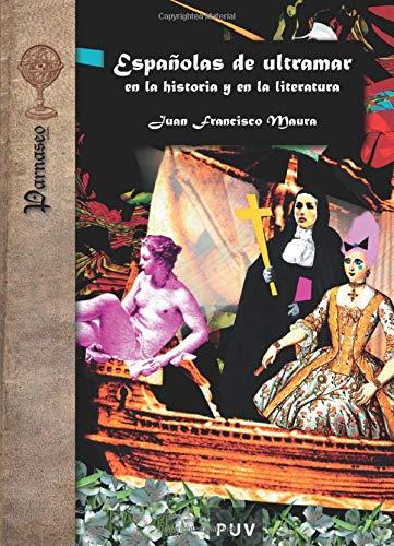 9788437062457: Españolas De Ultramar En La Historia Y En La Literatura (Parnaseo)