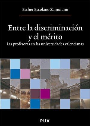 9788437062983: Entre la discriminación y el mérito