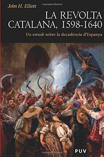 9788437063447: La revolta catalana, 1598-1640 (Spanish Edition)