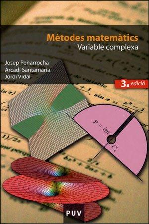 9788437064116: Mètodes matemàtics. Variable complexa (3a ed.) (Educació. Sèrie Materials)