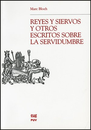 9788437064185: Reyes y siervos y otros escritos sobre la servidumbre (Coeds. Editorial Universidad de Granada)