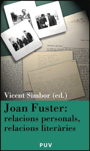 9788437065519: Joan Fuster: relacions personals, relacions literàries: III Jornada «Joan Fuster» (Sueca, 10 de novembre de 2005) (Càtedra Joan Fuster)