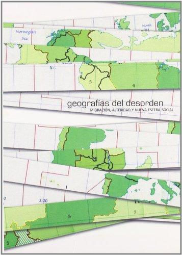 9788437065564: Geografias Del Desorden. Migracion, Alteridad Y Nueva Esfera Social