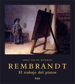 9788437066134: Rembrandt: el Trabajo del Pintor