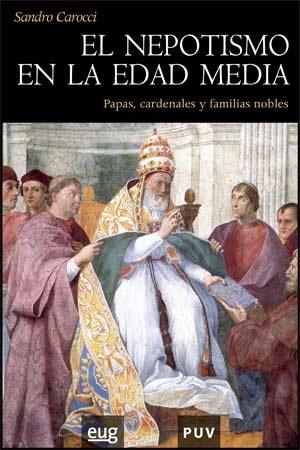 9788437066165: El nepotismo en la Edad Media: Papas, cardenales y familias nobles (Història)