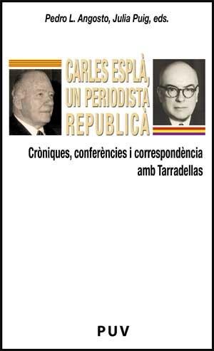 9788437067063: Carles Esplà, un periodista republicà : cròniques, conferències i correspondència amb Tarradellas