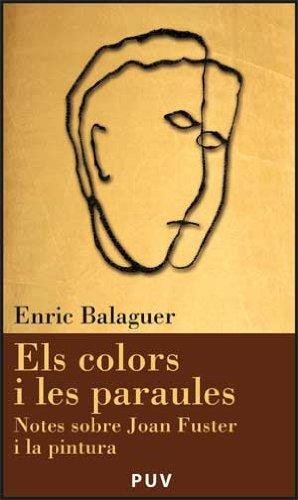 9788437067209: Els colors i les paraules: Notes sobre Joan Fuster i la pintura (Càtedra Joan Fuster)