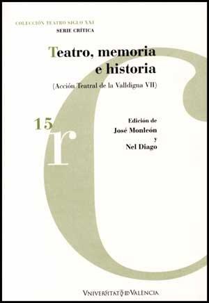 Teatro, memoria e historia: (Acción Teatral de la Valldigna VII)