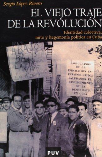 9788437068114: El viejo traje de la revoluci�n: Identidad colectiva, mito y hegemon�a pol�tica en Cuba