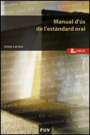 9788437068459: Manual d'ús de l'estàndard oral (8a edició) (Educació. Sèrie Materials)