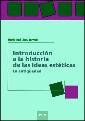 9788437068497: Introducción a la historia de las ideas estéticas: La antigüedad (Educació. Laboratori de Materials)