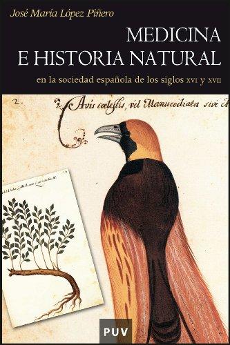 9788437068749: Medicina e historia natural: en la sociedad española de los siglos XVI y XVII (Història)