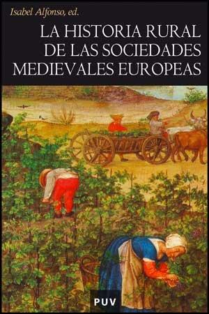 9788437070438: La historia rural de las sociedades medievales europeas: Tendencias y perspectivas (Història)