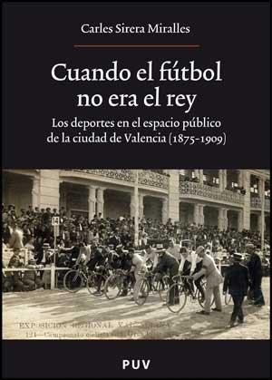9788437070940: Cuando el fútbol no era el rey