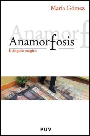 9788437071428: Anamorfosis