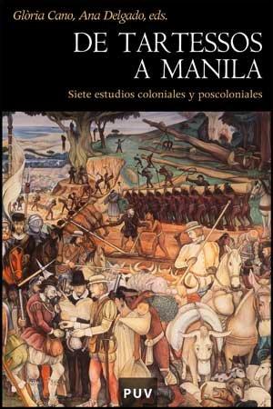 9788437072616: De Tartessos a Manila: Siete estudios coloniales y poscoloniales (Història)