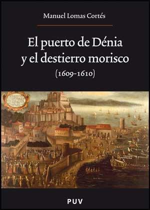 9788437073200: El puerto de Dénia y el destierro morisco (1609-1610) (Oberta)