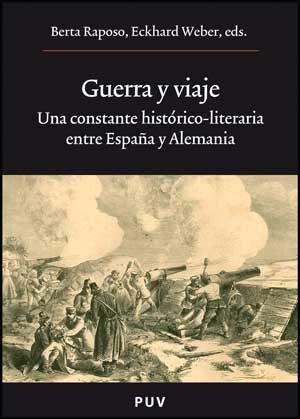 Guerra y Viaje. Una constante historico-literaria entre: Berta Raposo Eckhard