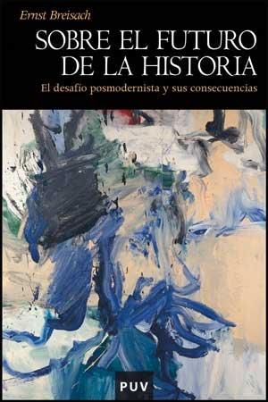 9788437073309: Sobre El Futuro De La Historia . El Desafio