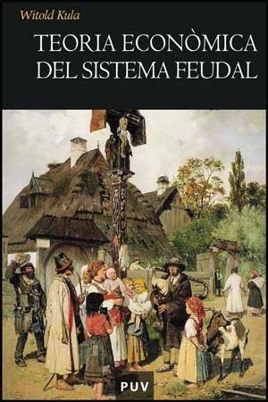 9788437073637: Teoria econòmica del sistema feudal (Història)
